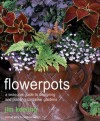 Flowerpots: A Seasonal Guide to Planting, Designing, and Displaying Pots - Jim Keeling, Andrew Lawson