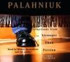 Stranger Than Fiction: True Stories (Audio) - Chuck Palahniuk, Dennis Boutsikaris