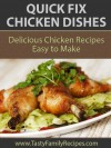 Quick Fix Chicken Dishes (Tasty Family Recipes) - Sarah Michaels