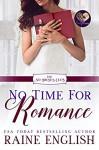 No Time for Romance (No Brides Club, #8) - Raine English