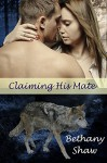 Claiming his Mate - Bethany Shaw