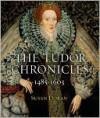 The Tudor Chronicles: 1485-1603 - Susan Doran
