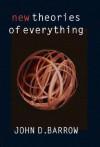 New Theories of Everything - John D. Barrow
