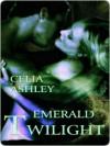 Emerald Twilight - Celia Ashley