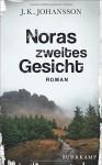 Noras zweites Gesicht: Roman (Palokaski-Trilogie) - J. K. Johansson, Elina Kritzokat