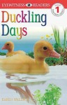 Duckling Days (DK Readers: Level 1: Beginning to Read) - Karen Wallace