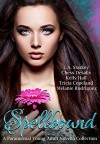Spellbound: A Paranormal Young Adult Novella Collection - L.A. Starkey, Chess Desalls, Kelly Hall, Tricia Copeland, Melanie Rodriguez, JS Marx Designs