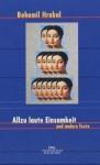 Allzu laute Einsamkeit und andere Texte - Bohumil Hrabal, Peter Sacher, Eckhard Thiele, Peter Demetz, Susanna Roth