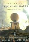 The Tempus History of Wales: 9000 B.C. - A.D. 2000 - Prys Morgan