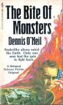 The Bite of Monsters - Dennis O'Neil