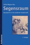 Segensraum: Kasualpraxis in Der Modernen Gesellschaft - Ulrike Wagner-Rau