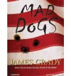 BY Grady, James ( Author ) [{ Mad Dogs By Grady, James ( Author ) Dec - 01- 2006 ( Compact Disc ) } ] - James Grady