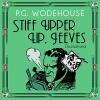 Stiff Upper Lip, Jeeves (Dramatised) - P. G. Wodehouse, Michael Hordern, full cast, Audible Studios