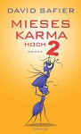 Mieses Karma hoch 2 - David Safier