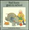 BAD BORIS GOES TO SCHOOL - Susie Jenkin-Pearce
