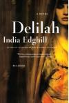 Delilah: A Novel - India Edghill