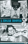 J. Edgar Hoover: A Graphic Biography - Rick Geary