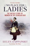 No Place for Ladies: The Untold Story of Women in the Crimean War - Helen Rappaport