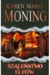 Szaleństwo elfów - Karen Marie Moning