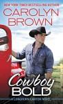 Cowboy Bold - Carolyn Brown