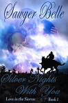 Silver Nights With You (Love in the Sierras Book 1) - Sawyer Belle