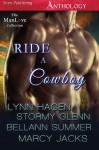 The Ride a Cowboy Anthology - Stormy Glenn, Lynn Hagen, Marcy Jacks, Bellann Summer