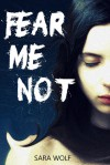 Fear Me Not (The EVE Chronicles, #1) - Sara Wolf