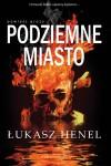 Podziemne miasto - Łukasz Henel
