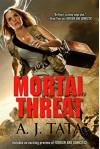 Mortal Threat: ISIS Steals Ebola Cure (Threat Series Book 4) - A.J. Tata