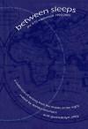 between sleeps: the 3:15 experiment 1993-2005 - Danika Dinsmore, Gwendolyn Alley