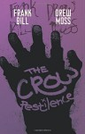 The Crow: Pestilence - Drew Moss, Frank Bill