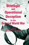 Strategic and Operational Deception in the Second World War - Michael I. Handel