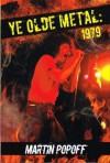 Ye Olde Metal: 1979 - Martin Popoff