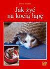 Jak żyć na kocią łapę - Dorota Kozińska