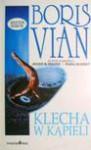 Klecha w kąpieli - Boris Vian
