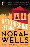 The Astonishing Return of Norah Wells - Virginia Macgregor, Clare Corbett