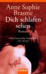Dich schlafen sehen (Taschenbuch) - Anne-Sophie Brasme, Reiner Pfleiderer