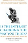 Is the Internet Changing the Way You Think?: The Net's Impact on Our Minds and Future - John Brockman