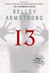 13 (Women of the Otherworld, #13) - Kelley Armstrong