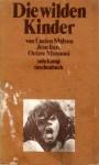 Die wilden Kinder - Lucien Malson, Jean Itard, Octave Mannoni, Eva Moldenhauer