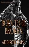 Born to Be Broken (Alpha's Claim) (Volume 2) - Addison Cain