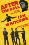 After the Ball: Pop Music from Rag to Rock by Whitcomb, Ian (1986) Paperback - Ian Whitcomb