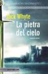 La pietra del cielo - Jack Whyte, Susanna Bini