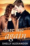 Dare Me Again - Shelly Alexander