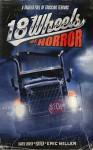 18 Wheels of Horror: A Trailer Full of Trucking Terrors - Janet Joyce Holden, Michael Paul Gonzalez, Edward M. Erdelac, John Palisano, Brad C. Hodson, Del Howison, Eric Miller, Hal Bodner, Ray Garton