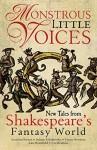 Monstrous Little Voices: New Tales Shakespeare's Fantasy World - Adrian Tchaikovsky, Kate Heartfield, Foz Meadows, Emma Newman, Jonathan Barnes