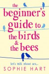 The Beginners Guide to the Birds and the Bees - Sophie Hart