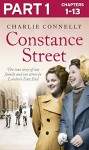 Constance Street: Part 1 of 3: The true story of one family and one street in London's East End - Charlie Connelly