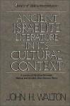 Ancient Israelite Literature in its Cultural Context - John H. Walton