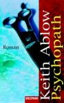 Psychopath, Sonderausgabe - Keith Ablow, Ute Thiemann